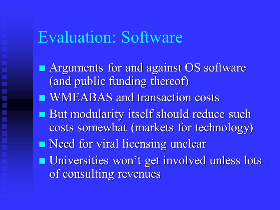 Evaluation: Software Arguments for and against OS software (and public funding thereof) Arguments for and against OS software (and public funding ther