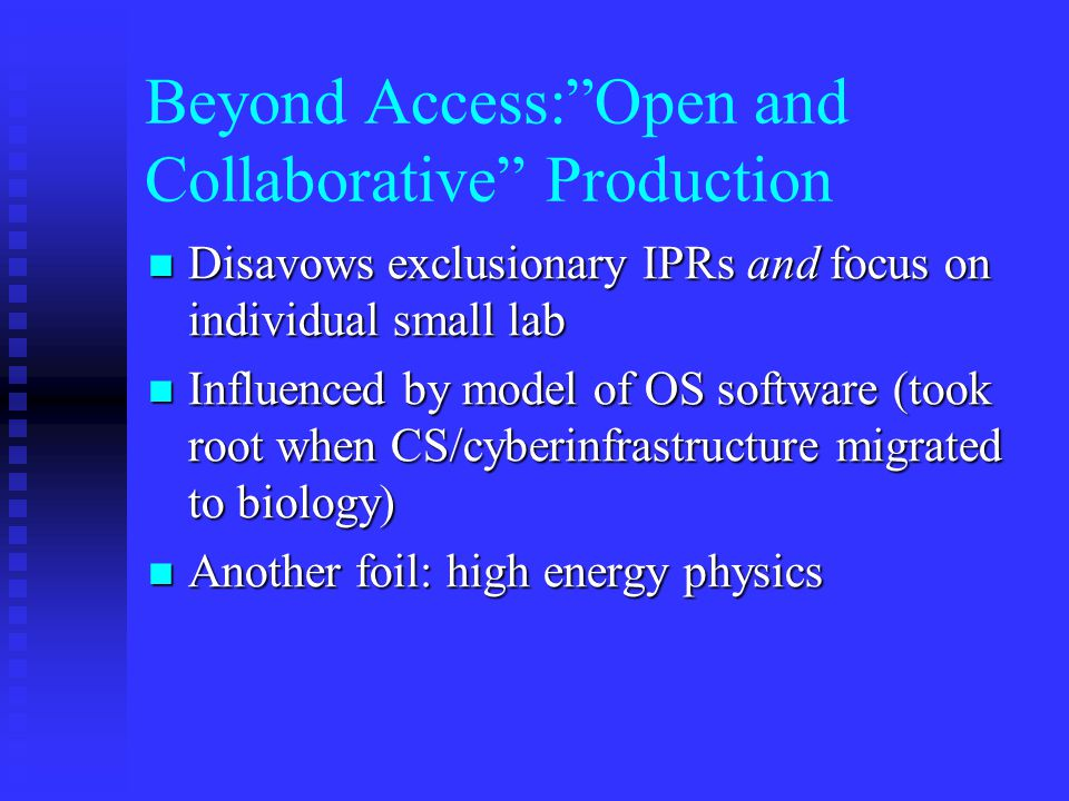 "Beyond Access:""Open and Collaborative"" Production Disavows exclusionary IPRs and focus on individual small lab Disavows exclusionary IPRs and focus on"