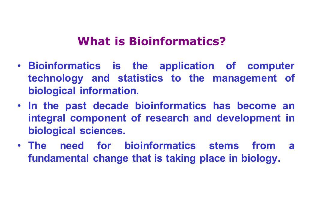What is Bioinformatics.