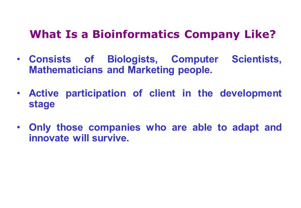 What Is a Bioinformatics Company Like.