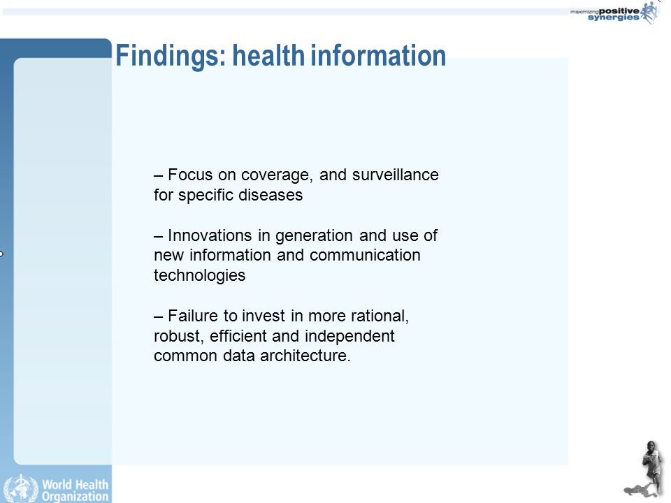 Findings: health information – Focus on coverage, and surveillance for specific diseases – Innovations in generation and use of new information and co