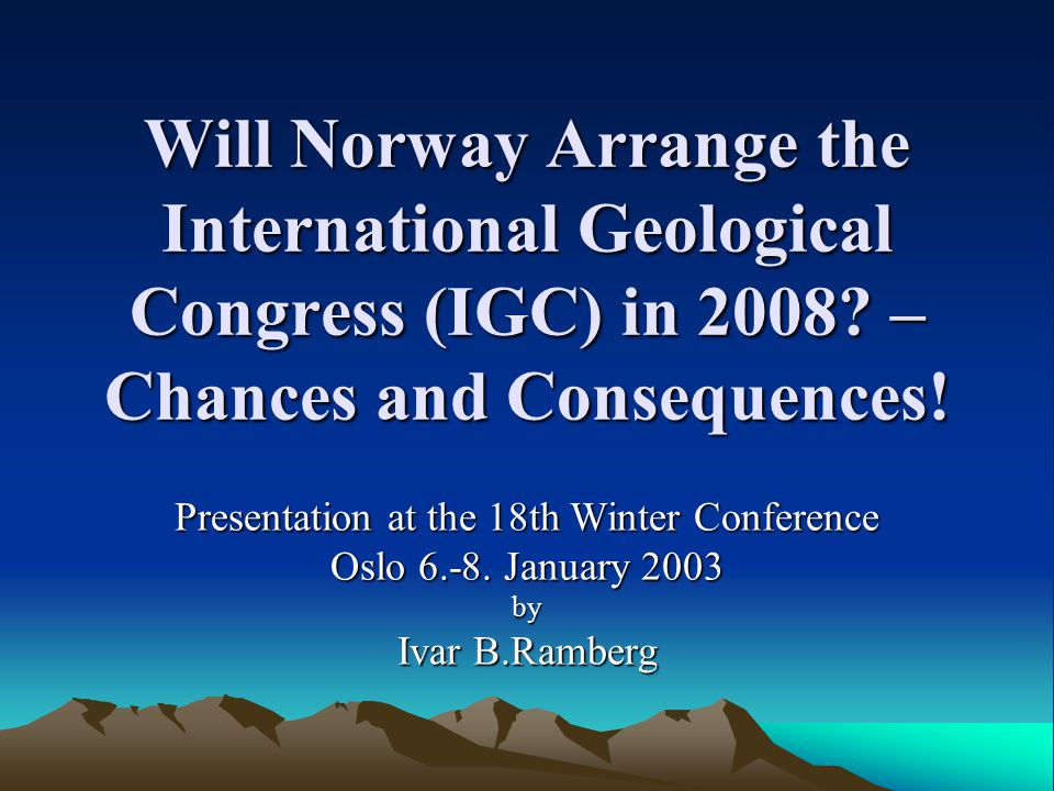 Will Norway Arrange the International Geological Congress (IGC) in 2008.