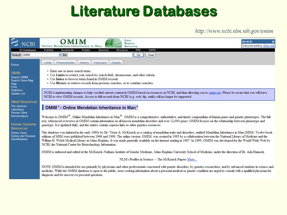 Literature Databases http://www.ncbi.nlm.nih.gov/omim