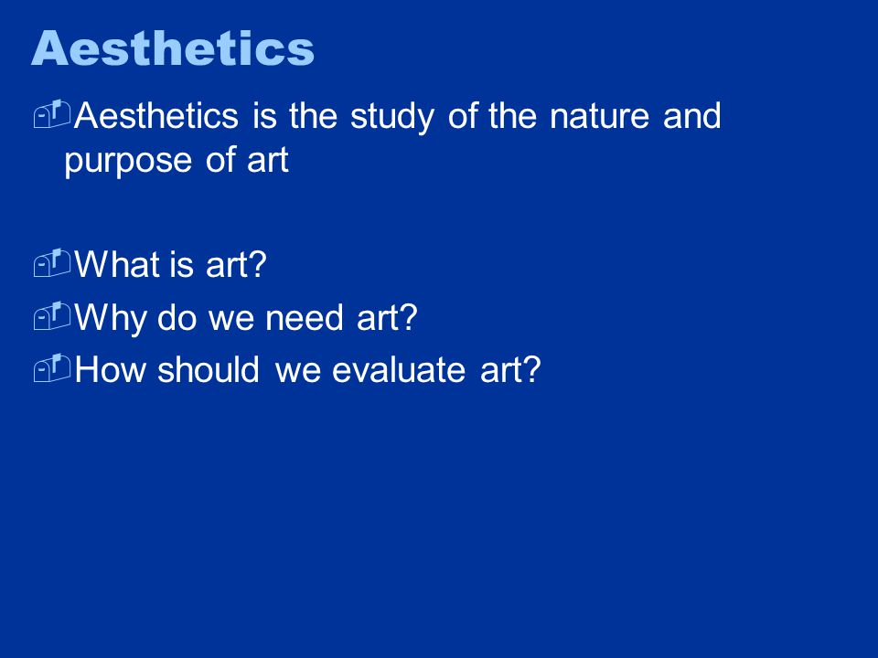 Why Bother With Aesthetics.