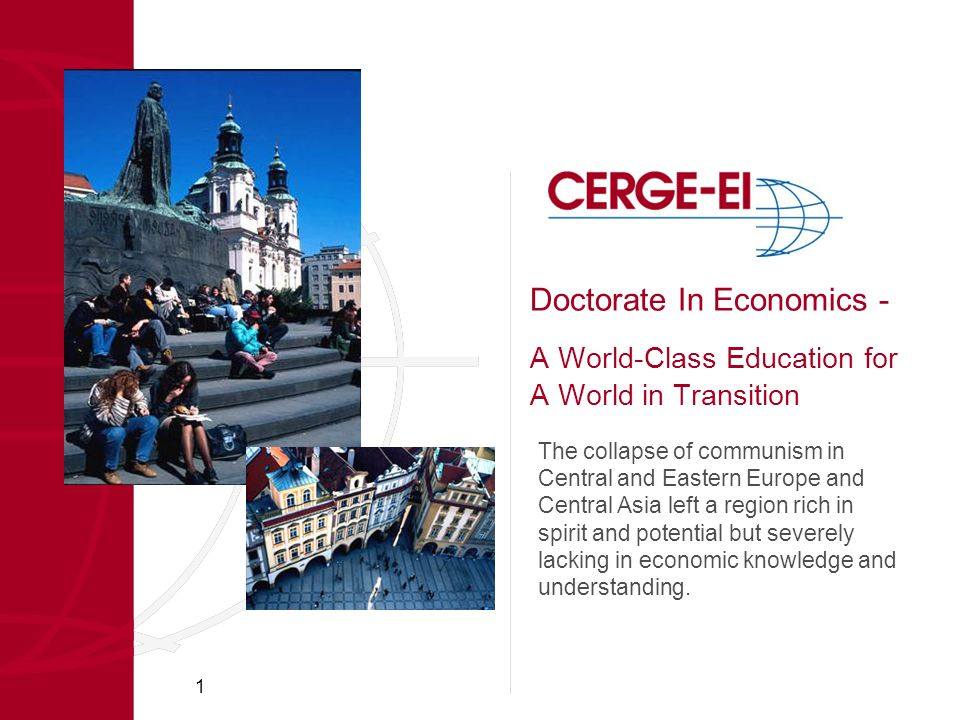 1 A World-Class Education for A World in Transition The collapse of communism in Central and Eastern Europe and Central Asia left a region rich in spirit and potential but severely lacking in economic knowledge and understanding.