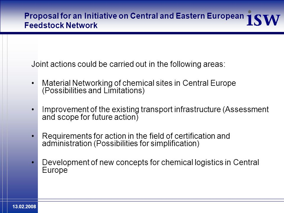 13.02.2008 Proposal for an Initiative on Central and Eastern European Feedstock Network Joint actions could be carried out in the following areas: Mat