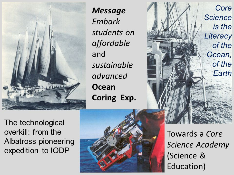 Message Embark students on affordable and sustainable advanced Ocean Coring Exp.