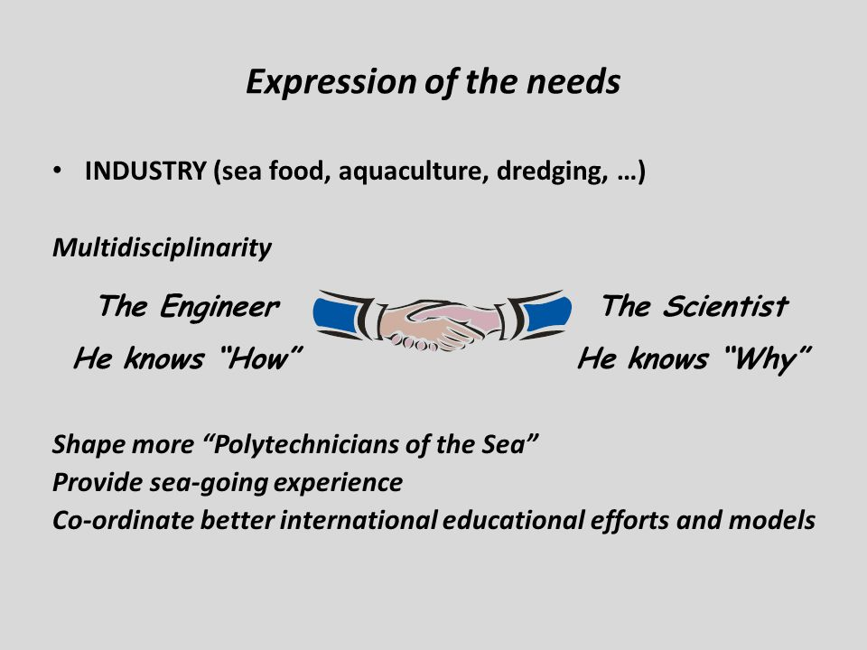 Expression of the needs ACADEMIA System view: based on strong background, understanding of ecosystems, of analytical tools (strengths and limits), observation, monitoring, ecosystem modelling, etc.