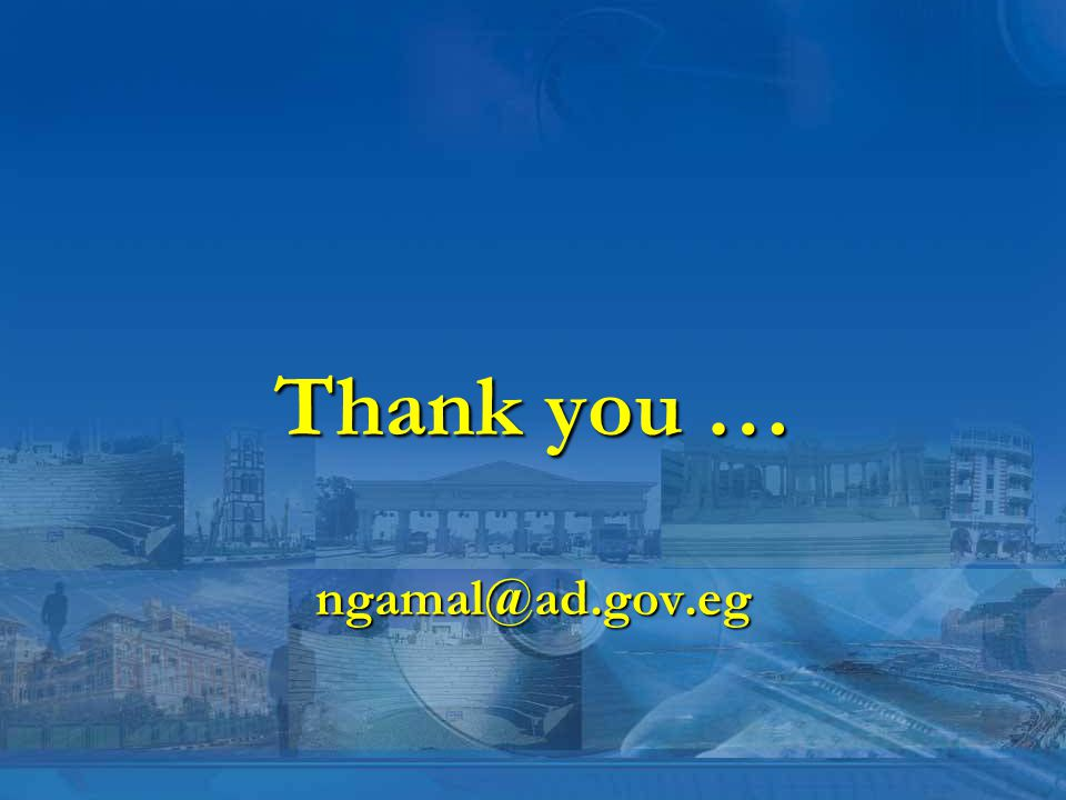 Thank you … ngamal@ad.gov.eg