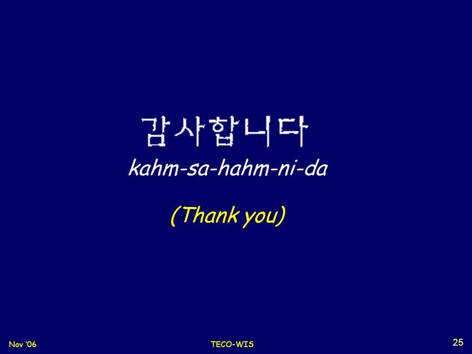Nov '06TECO-WIS 25 kahm-sa-hahm-ni-da (Thank you)