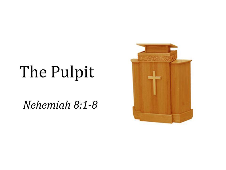 The Pulpit Nehemiah 8:1-8