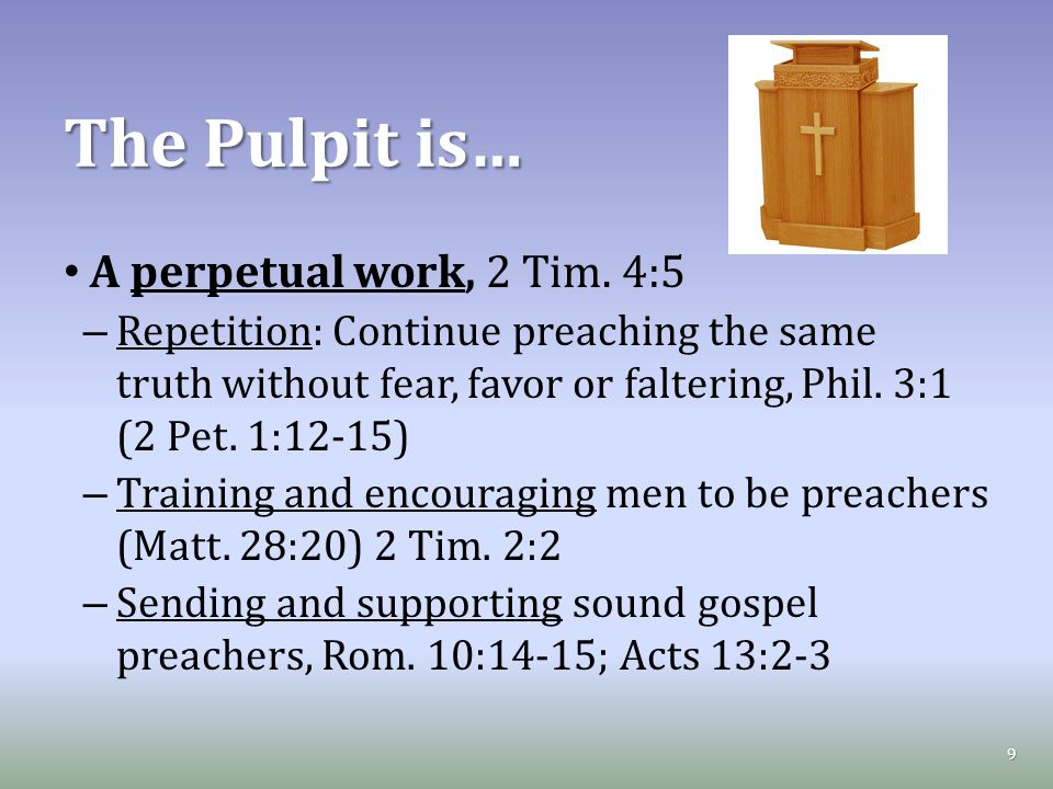 The Pulpit is… A perpetual work, 2 Tim.