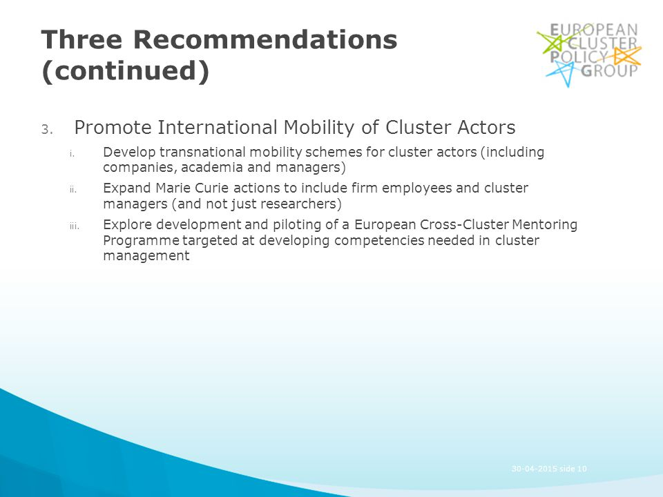 Three Recommendations (continued) 3. Promote International Mobility of Cluster Actors i.