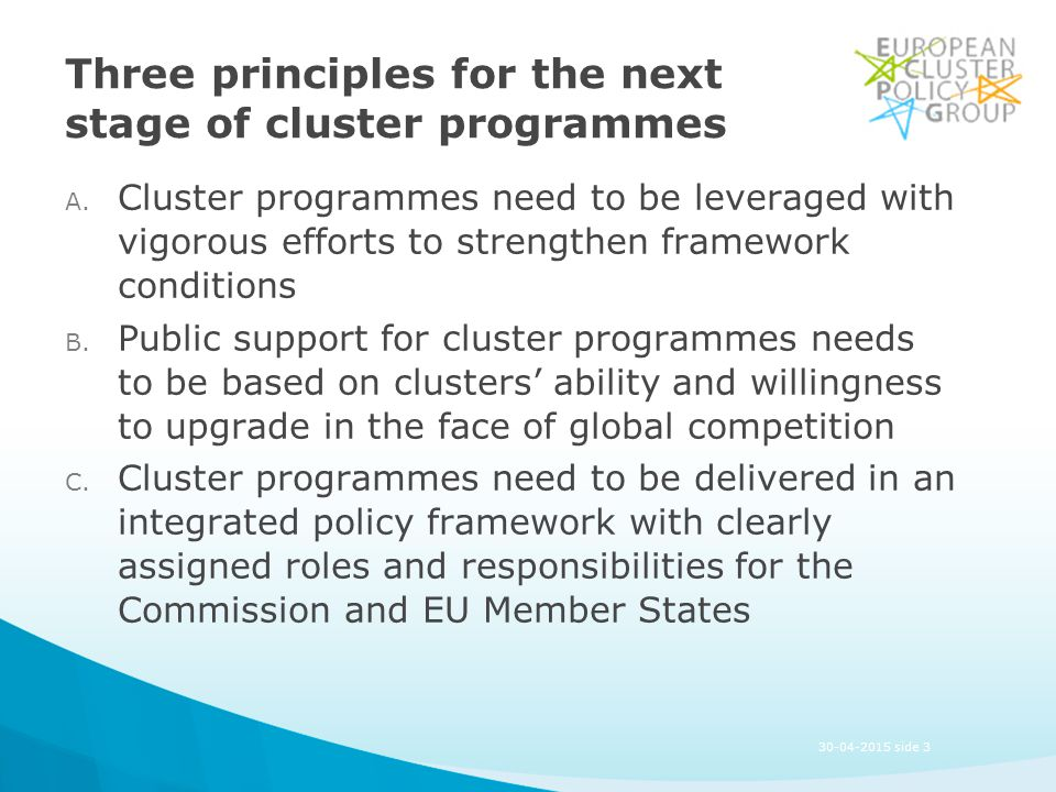 30-04-2015 side 3 Three principles for the next stage of cluster programmes A.