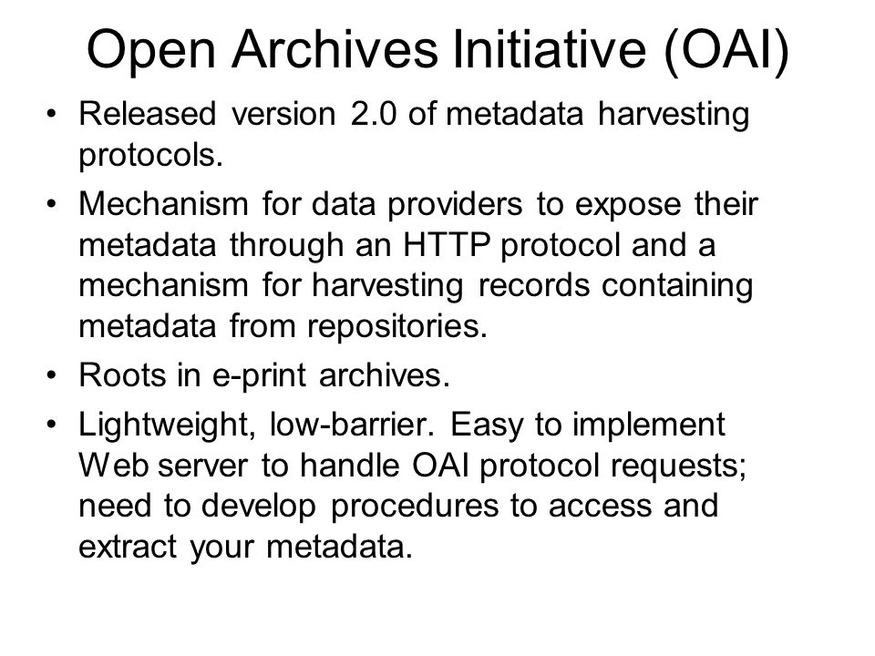 Open Archives Initiative (OAI) Released version 2.0 of metadata harvesting protocols.