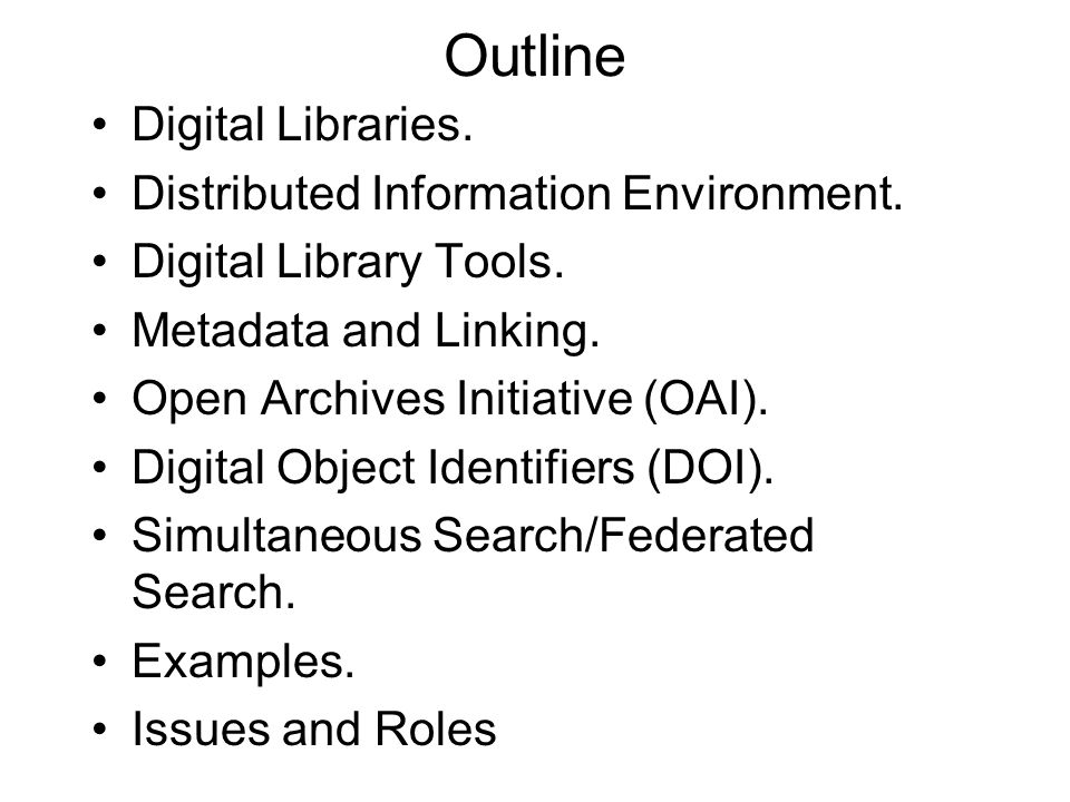 Outline Digital Libraries. Distributed Information Environment.