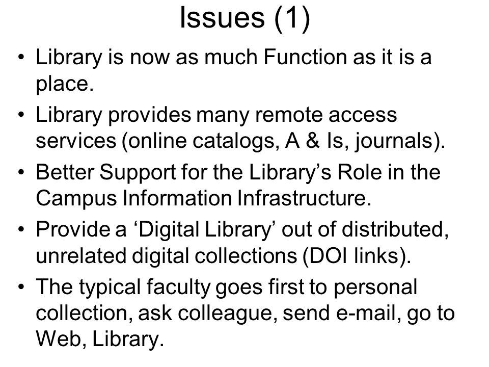 Issues (1) Library is now as much Function as it is a place.