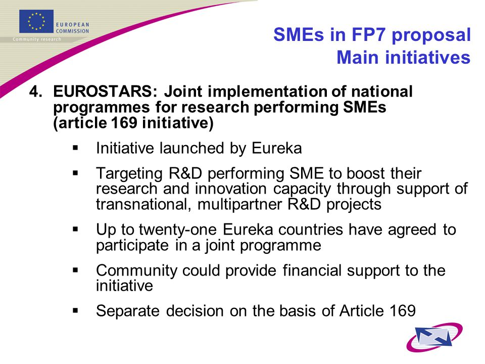 4. EUROSTARS: Joint implementation of national programmes for research performing SMEs (article 169 initiative)  Initiative launched by Eureka  Targ