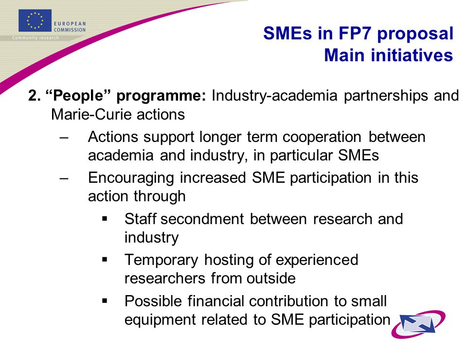 """2. """"People"""" programme: Industry-academia partnerships and Marie-Curie actions –Actions support longer term cooperation between academia and industry,"""