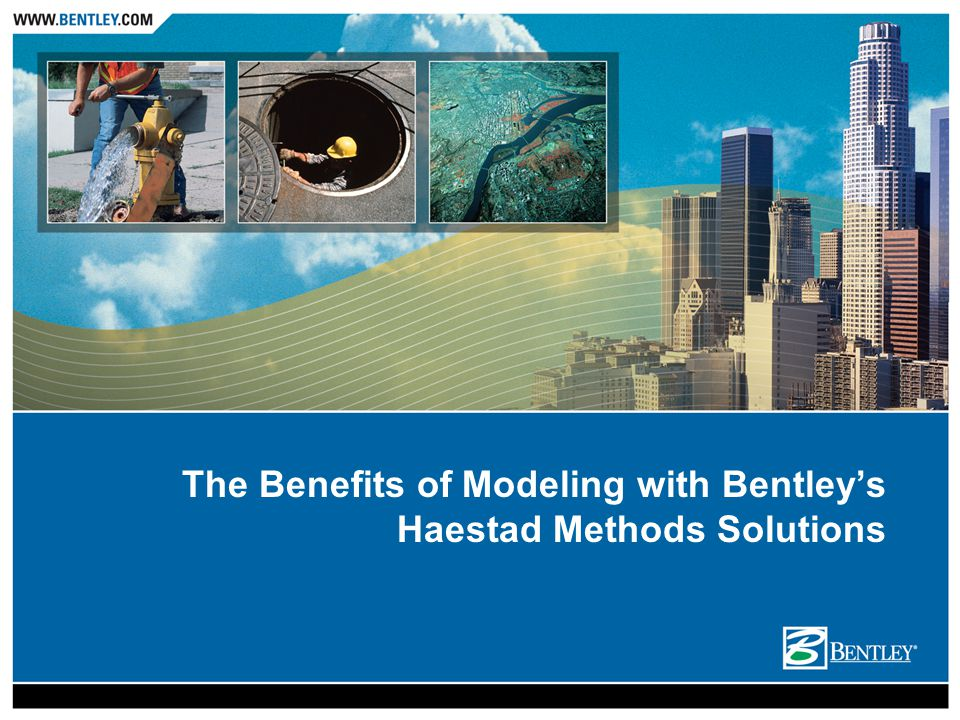The Benefits of Modeling with Bentley's Haestad Methods Solutions