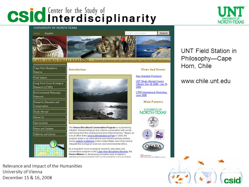 Relevance and Impact of the Humanities University of Vienna December 15 & 16, 2008 UNT Field Station in Philosophy—Cape Horn, Chile www.chile.unt.edu