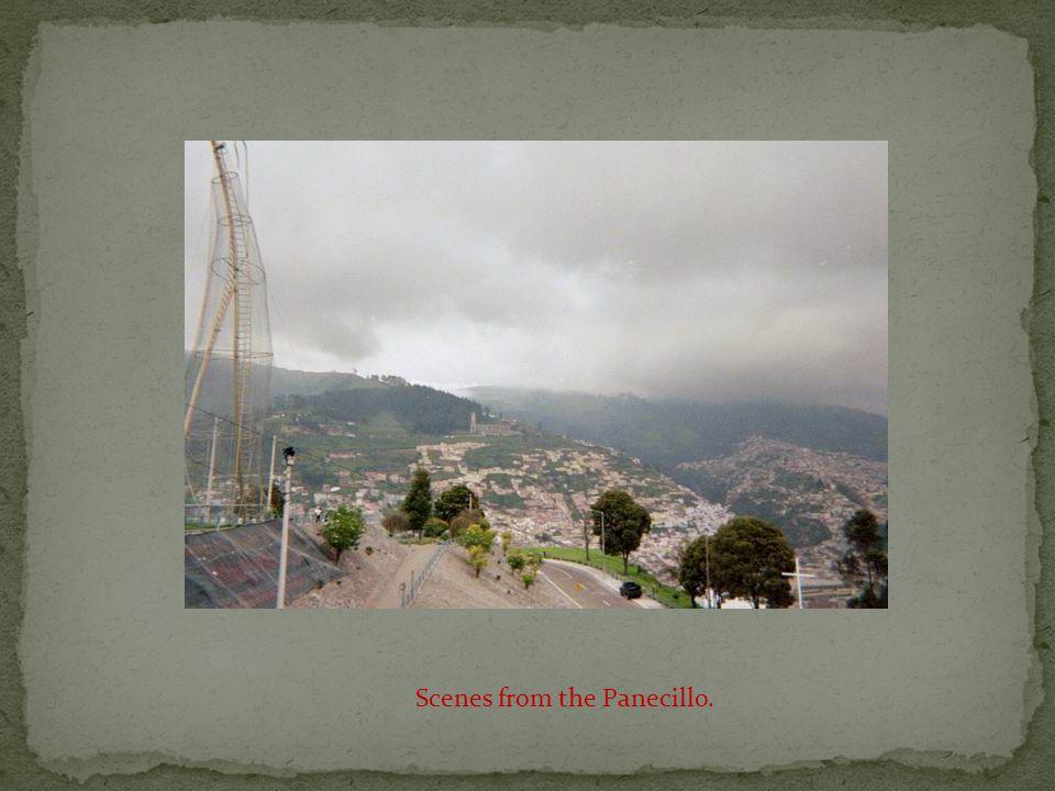 Scenes from the Panecillo.