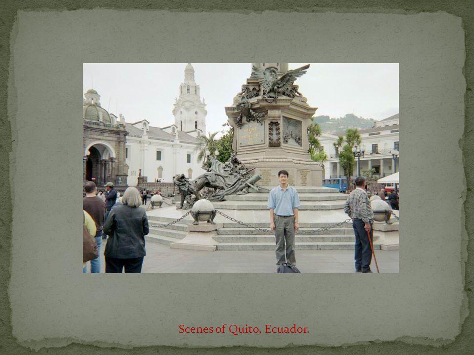 Scenes of Quito, Ecuador.