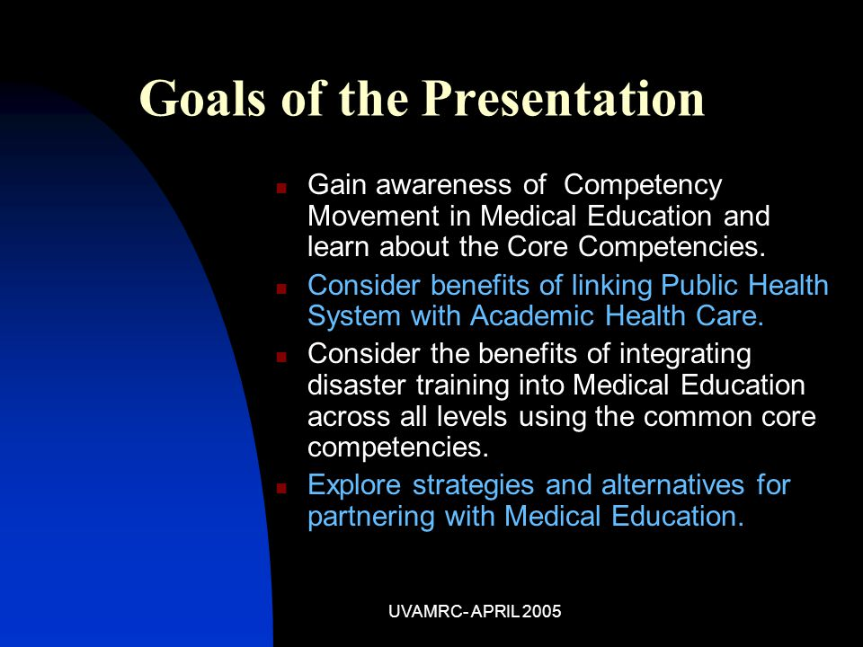 UVAMRC- APRIL 2005 Outline  Core Competency Movement and the ACGME Outcomes Project  Interdisciplinary Competencies  Partnerships Between Public Health and Academic Medicine  Concept of Curricular Integration and Service Learning  Summary  Discussion