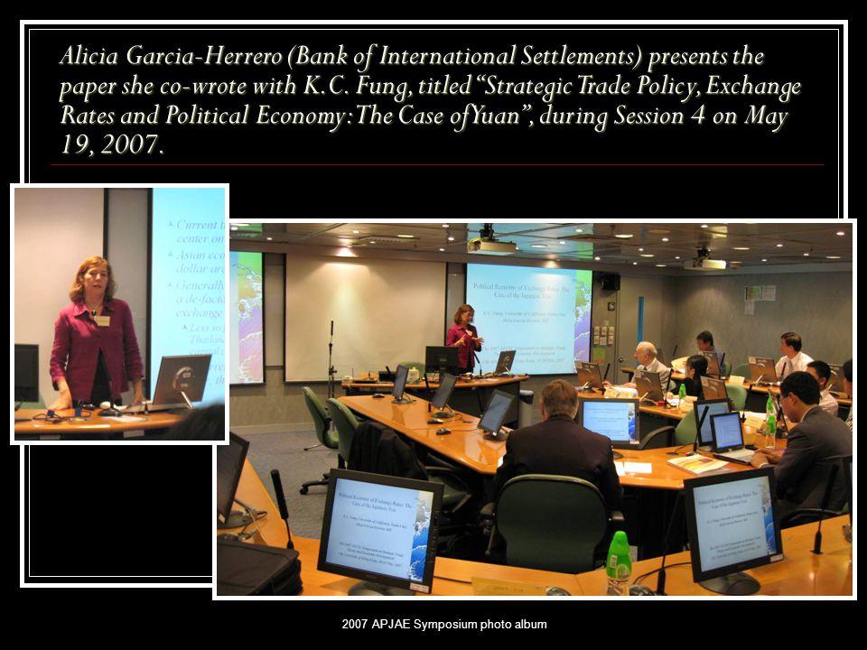 2007 APJAE Symposium photo album Alicia Garcia-Herrero (Bank of International Settlements) presents the paper she co-wrote with K.C.