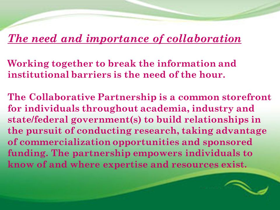 The need and importance of collaboration Working together to break the information and institutional barriers is the need of the hour.