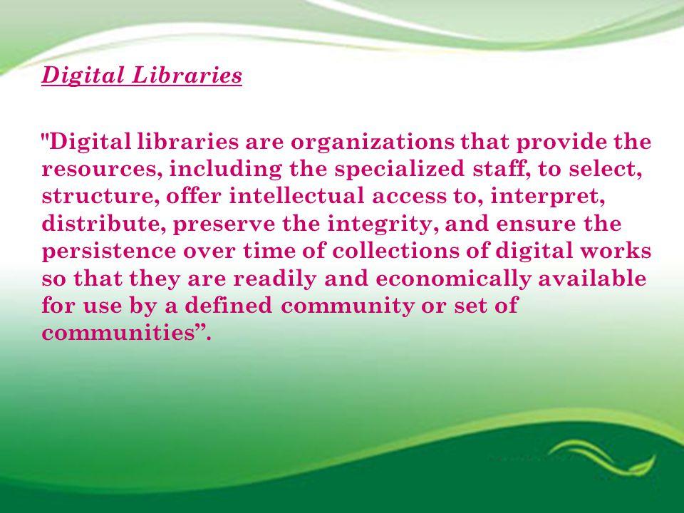 Digital libraries (cont..) 1.