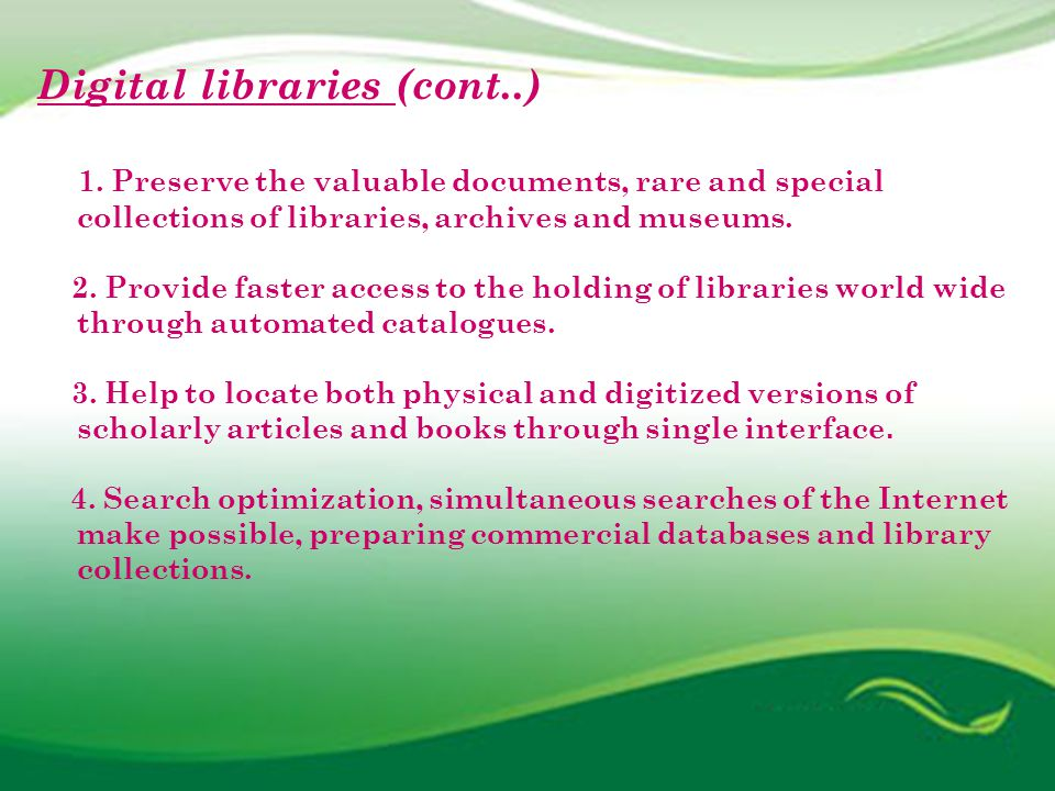 Digital libraries (cont..) 5.Offering online learning environment.