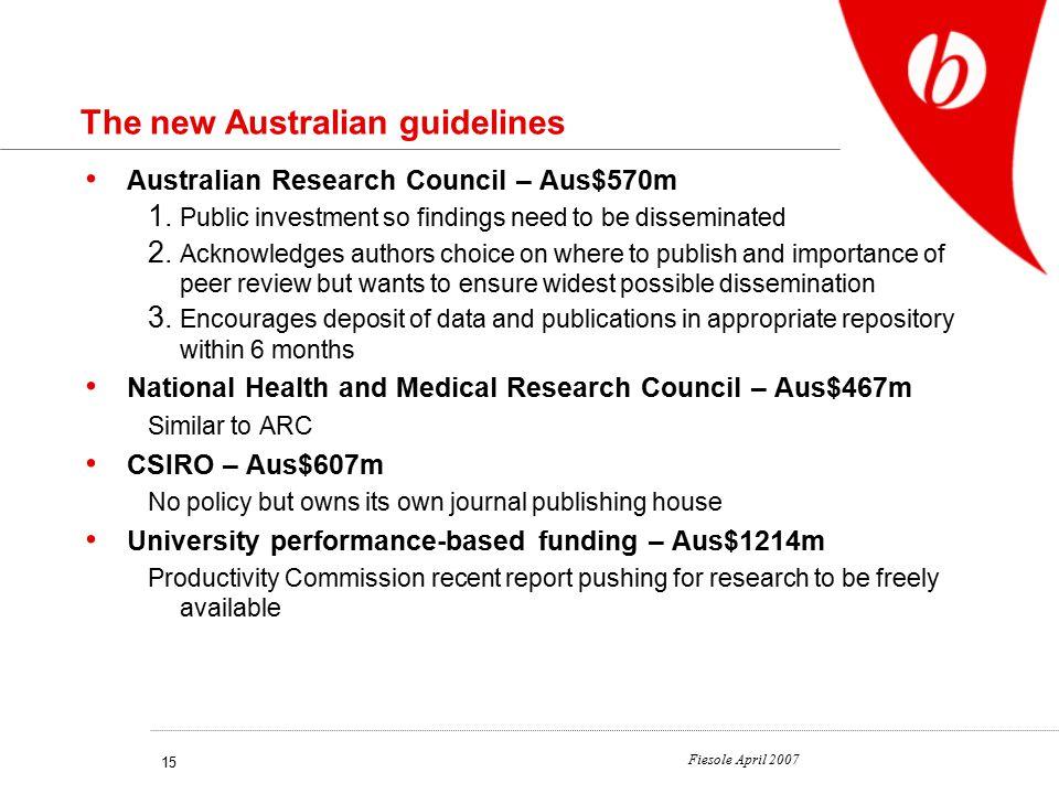 Fiesole April 2007 15 The new Australian guidelines Australian Research Council – Aus$570m 1.