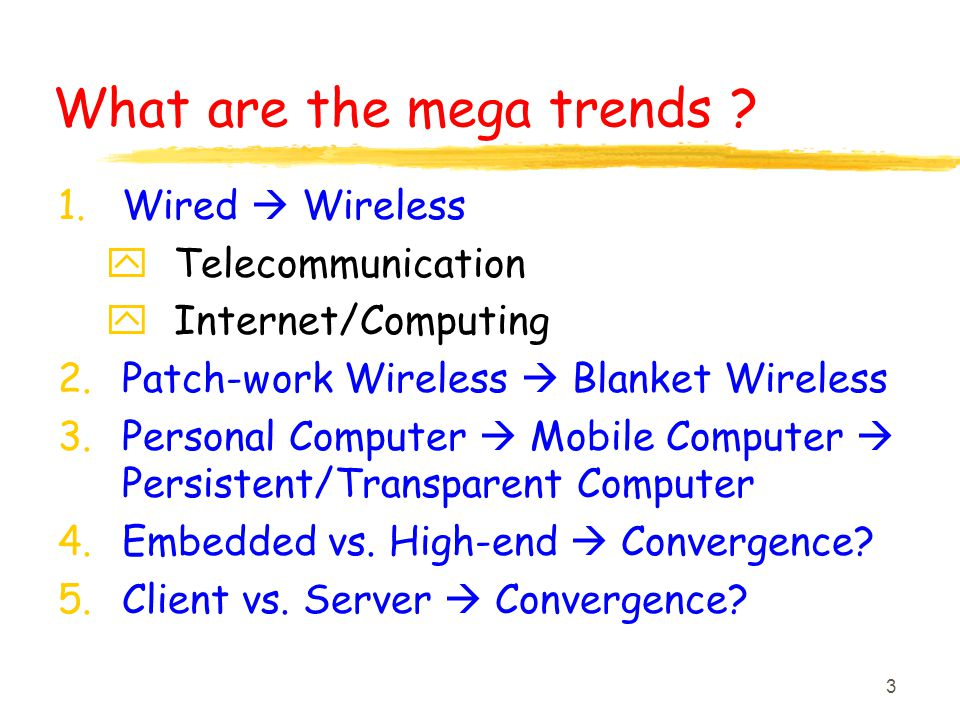 3 What are the mega trends .