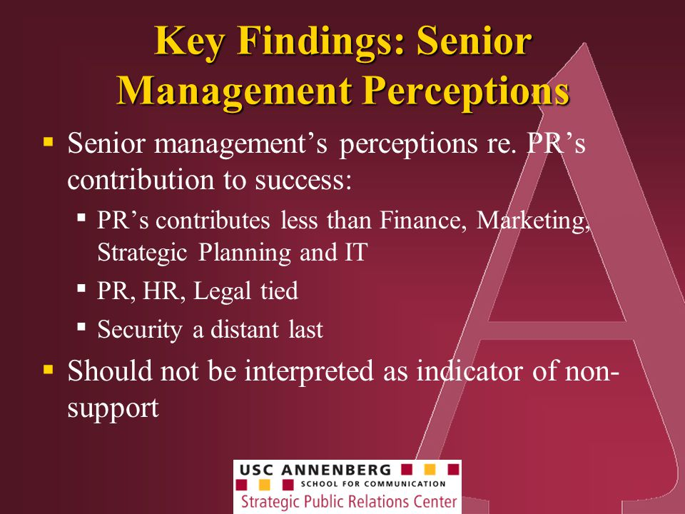 Key Findings: Senior Management Perceptions  Senior management's perceptions re.