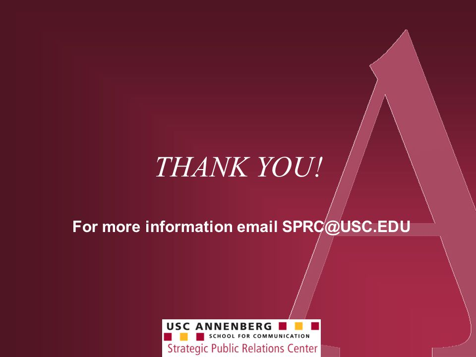 THANK YOU! For more information email SPRC@USC.EDU