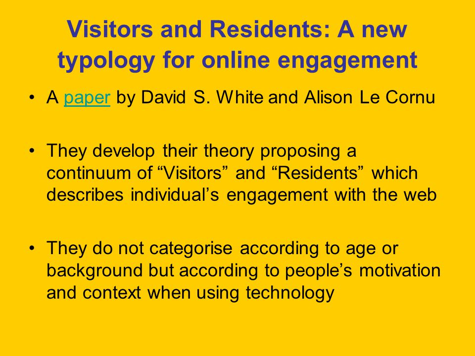 Visitors and Residents: What Motivates Engagement with the Digital Information Environment.