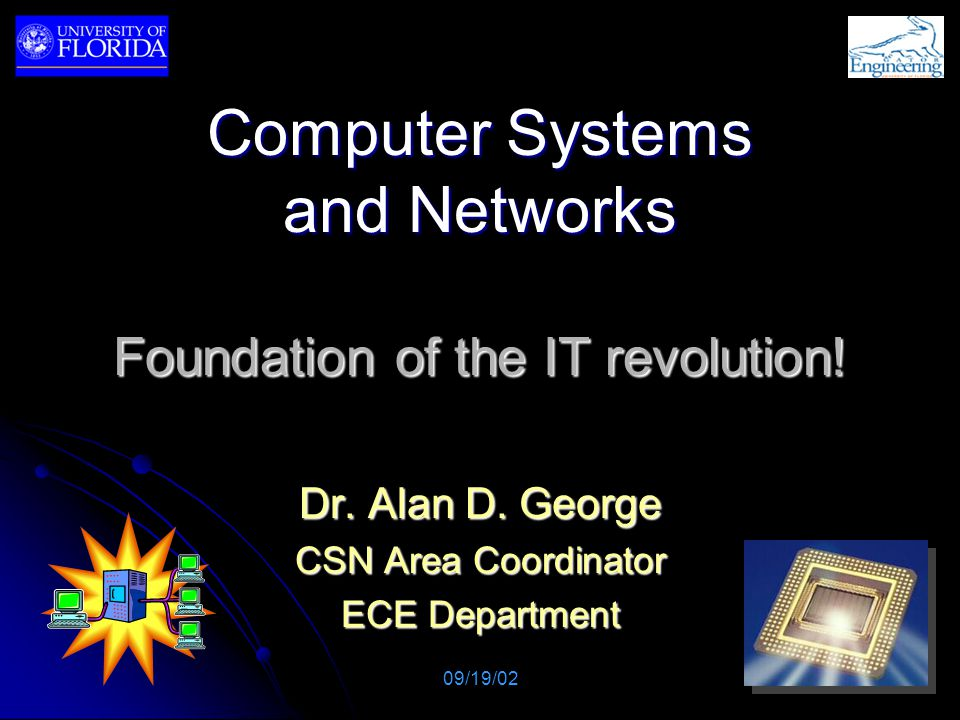Computer Systems and Networks Foundation of the IT revolution.
