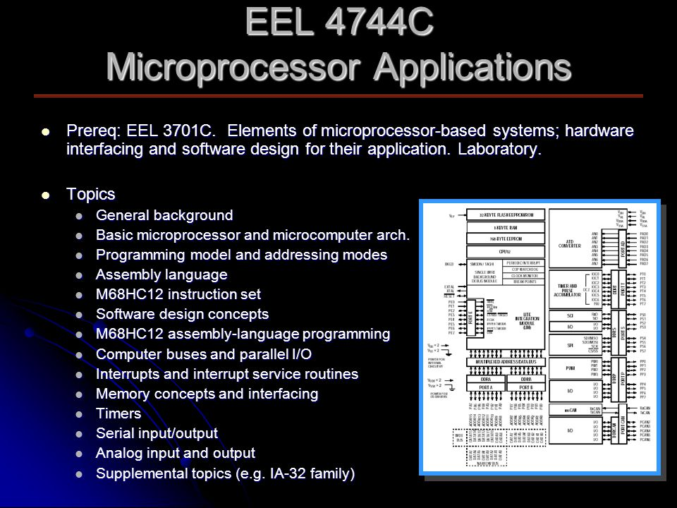 EEL 4744C Microprocessor Applications Prereq: EEL 3701C.