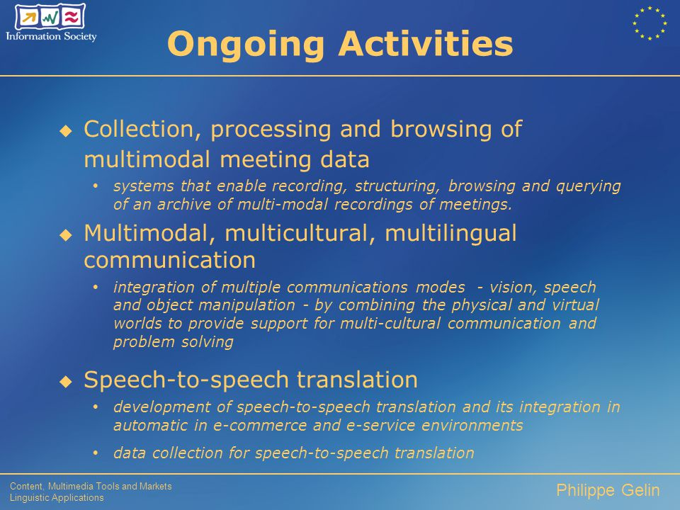 Content, Multimedia Tools and Markets Linguistic Applications Philippe Gelin Current Status