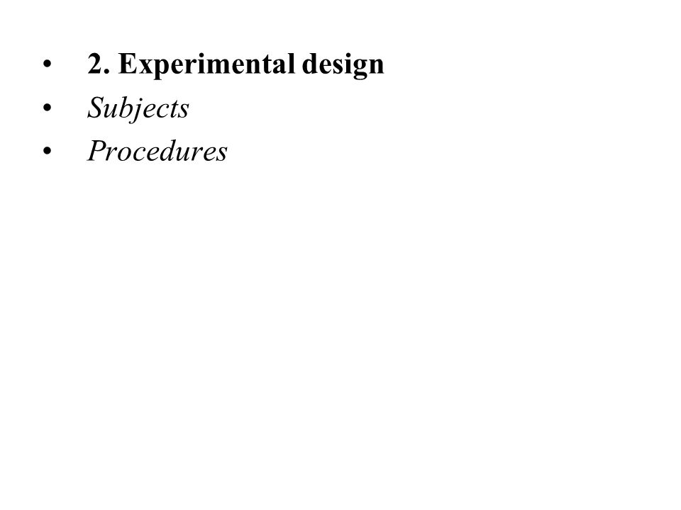2. Experimental design Subjects Procedures