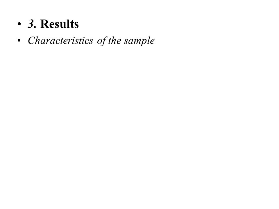 3. Results Characteristics of the sample