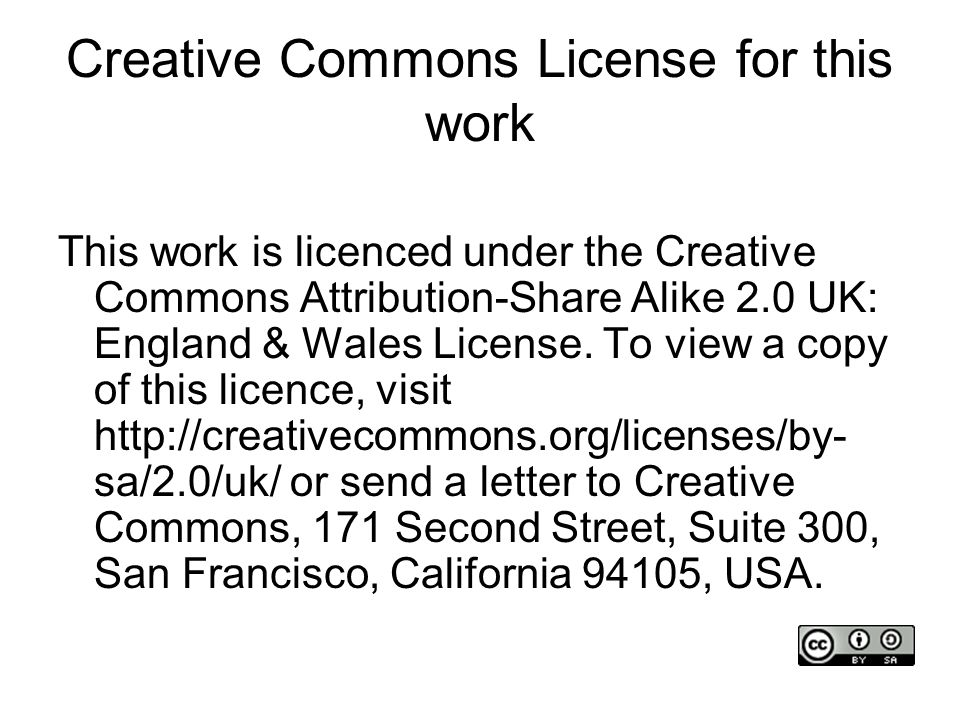 Creative Commons License for this work This work is licenced under the Creative Commons Attribution-Share Alike 2.0 UK: England & Wales License.