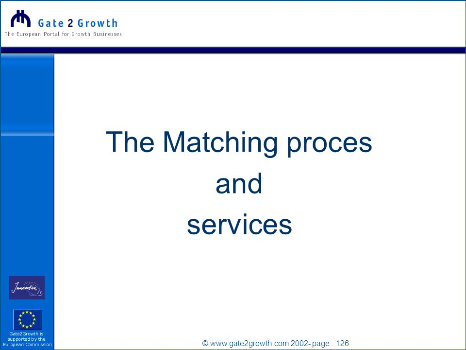 © www.gate2growth.com 2002- page : 126 The Matching proces and services