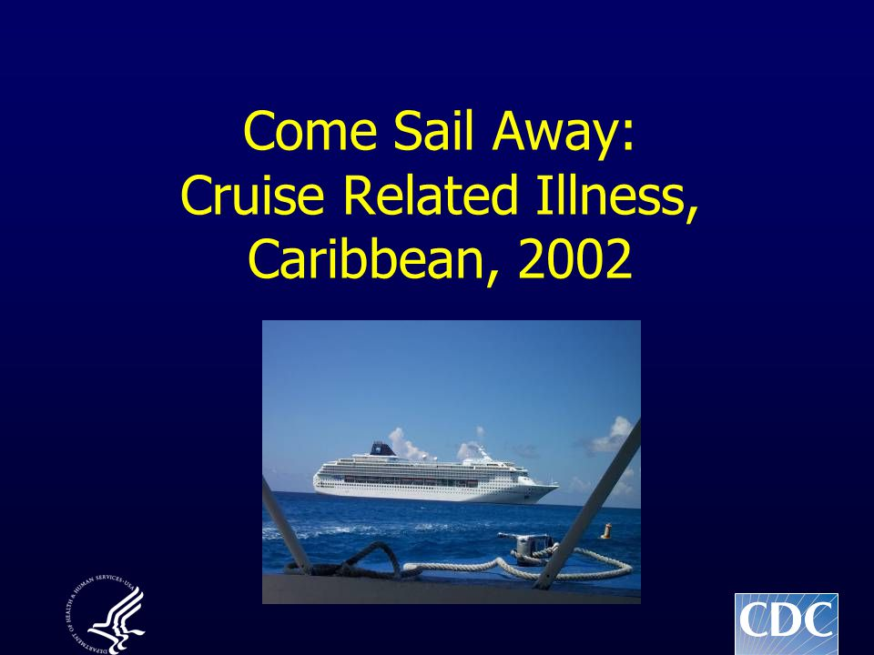 Come Sail Away: Cruise Related Illness, Caribbean, 2002