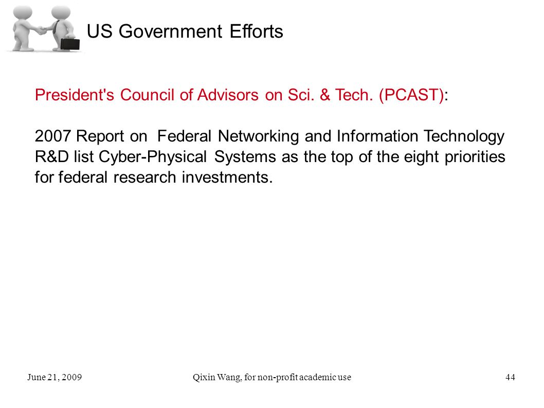 June 21, 2009Qixin Wang, for non-profit academic use44 US Government Efforts President s Council of Advisors on Sci.