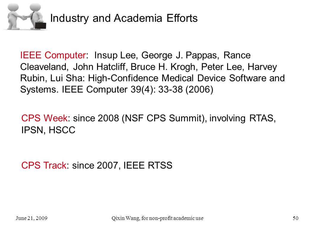 June 21, 2009Qixin Wang, for non-profit academic use50 Industry and Academia Efforts IEEE Computer: Insup Lee, George J.