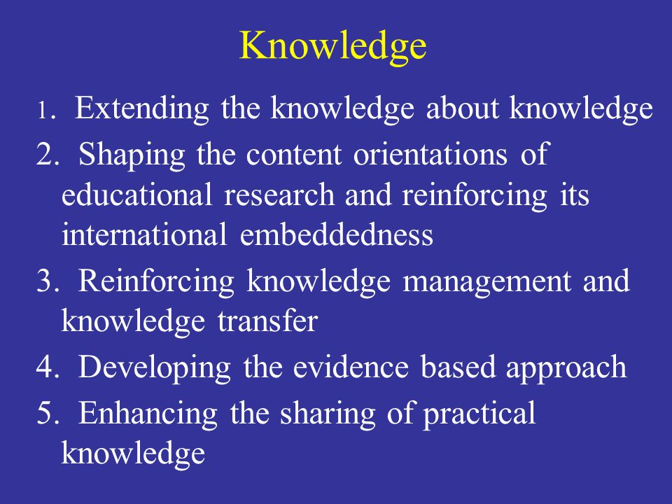 Knowledge 1. Extending the knowledge about knowledge 2.