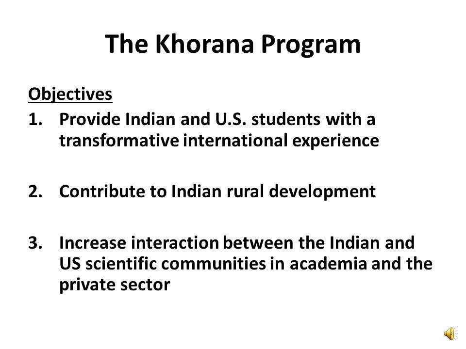 The Khorana Program Objectives 1.Provide Indian and U.S.