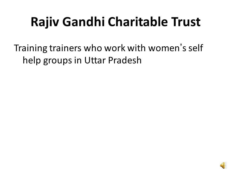 Rajiv Gandhi Charitable Trust Training trainers who work with women's self help groups in Uttar Pradesh